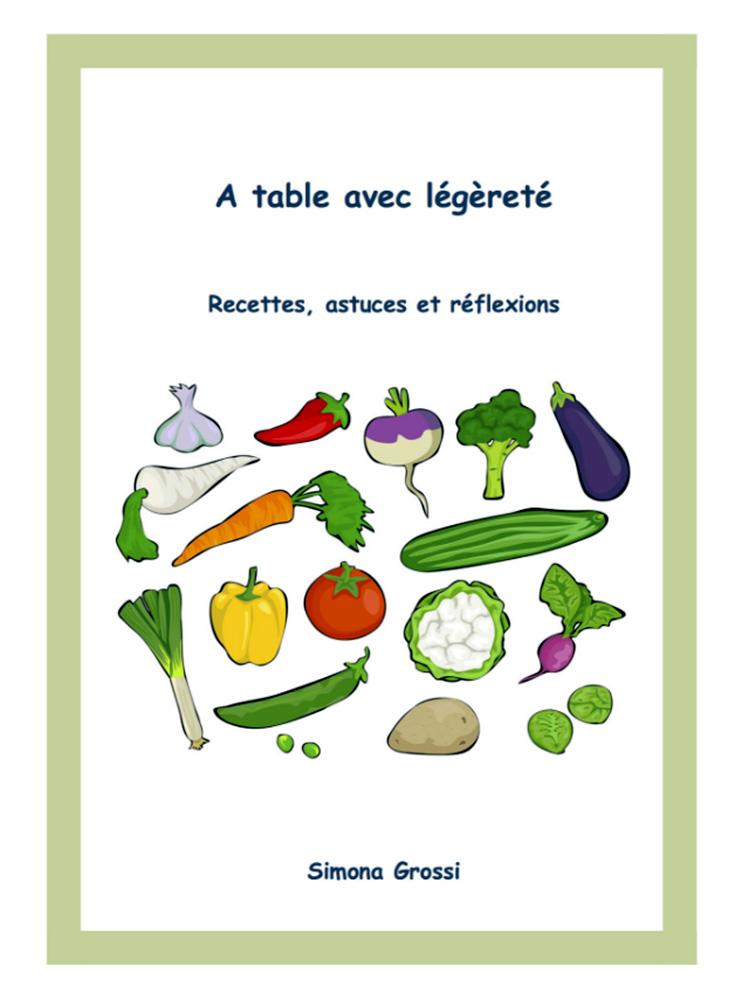 A table avec légèreté. Recettes, astuces et réflexions di Simona Grossi